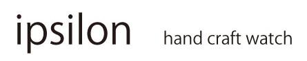 ipsilon hand craft watch|ハンドクラフトウォッチイプシロンの手作り腕時計